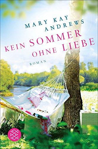 Kein Sommer ohne Liebe: Roman - Sonne Lauter