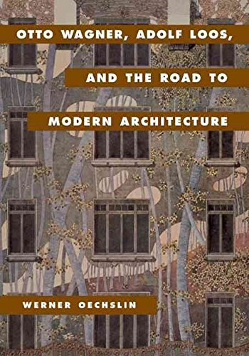 [Otto Wagner, Adolf Loos, and the Road to Modern Architecture] (By: Werner Oechslin) [published: May, 2011]