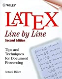 Latex Line By Line Second Edition: Tips and Techniques for Document Processing