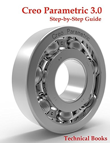 Creo Parametric 3.0 Step-by-Step Guide: CAD/CAM Book