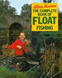 The Complete Book of Float Fishing