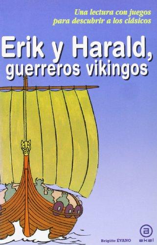 Erik y Harald, guerreros vikingos (Para descubrir a los clásicos)