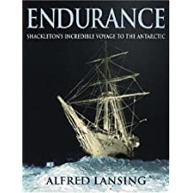 Endurance: Shackleton's Incredible Voyage to the Antarctic: Written by Alfred Lansing, 2002 Edition, (New edition) Publisher: Orion [Hardcover]