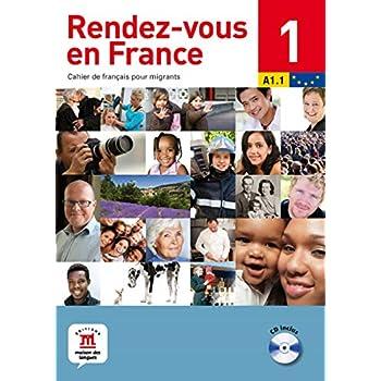 Rendez-vous en France : Cahier de français pour migrants (1CD audio)