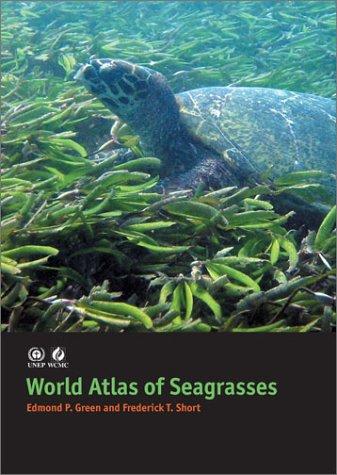 World Atlas of Seagrasses (Copub: Unep-Wcmc)