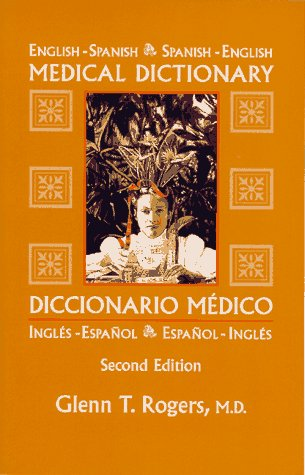 English-Spanish/Spanish-English Medical Dictionary por Glenn T. Rogers
