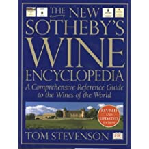 The New Sotheby's Wine Encyclopedia: A Comprehensive Reference Guide to the Wines of the World by Tom Stevenson (2001-10-04)