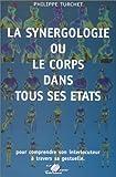la synergologie ou le corps dans tous ses ?tats