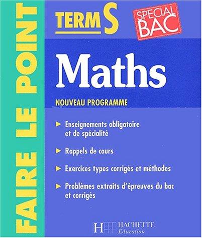 Faire le point : Mathématiques, terminale S - Enseignements obligatoire et de spécialité