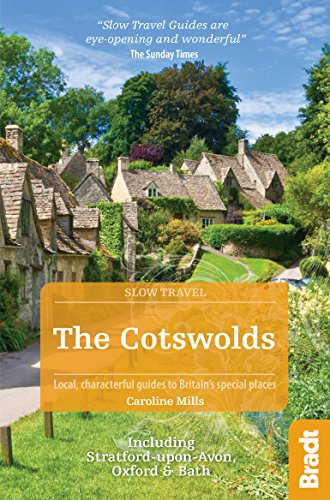 the-cotswolds-slow-travel-including-stratford-upon-avon-oxford-bath-bradt-travel-guides-slow-travel-