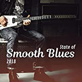 State of Smooth Blues: 2018 Top Night Electric Guitar Blues Session, Relaxing Instrumental Songs for Memphis Drinking Bar