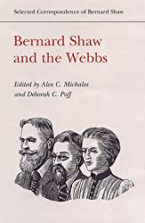 Bernard Shaw and the Webbs (Selected correspondance of Bernard Shaw)