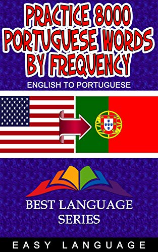 Practice 8000 Portuguese Words by Frequency (English Edition)
