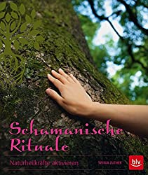 Schamanische Rituale: Naturheilkräfte aktivieren