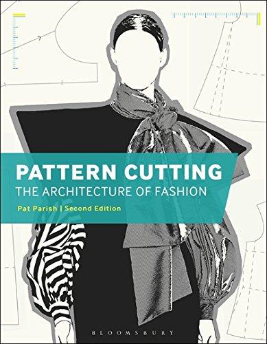 Pattern Cutting: The Architecture of Fashion por Pat Parish