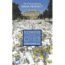Flowers in the Cities: The Extraordinary 'Diana Prophecy'