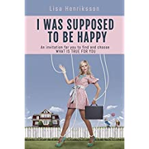 I Was Supposed To Be Happy (English Edition)