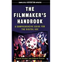 The Filmmaker's Handbook: Revised Edition: A Comprehensive Guide for the Digital Age