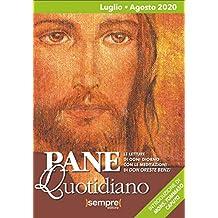 Pane Quotidiano Luglio Agosto 2020: Le letture di ogni giorno commentate da Don Oreste Benzi (Italian Edition)