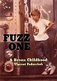 Fuzz One: A Bronx Childhood