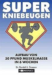 Super Kniebeugen.