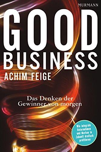 Good Business: Das Denken der Gewinner von morgen