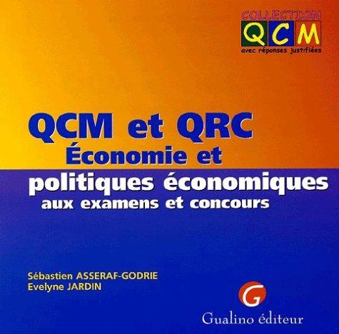 QCM et QRC Economie et politiques économiques aux examens et concours par Sébastien Asseraf-Godrie