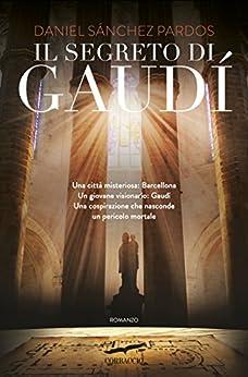 Il segreto di Gaudí di [Sánchez Pardos, Daniel]