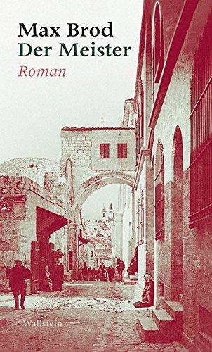 Der Meister: Roman (Max Brod - Ausgewählte Werke)