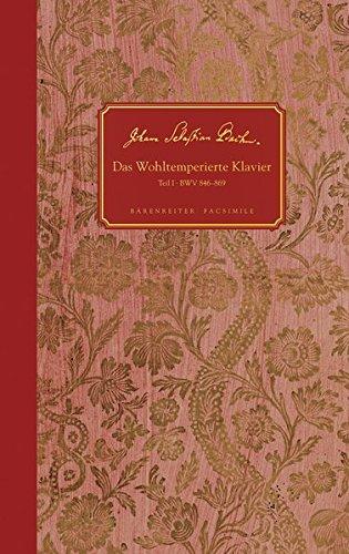 Das Wohltemperierte Klavier I BWV 846-869. Reihe: Documenta musicologica II/50 / Bärenreiter Facsimile