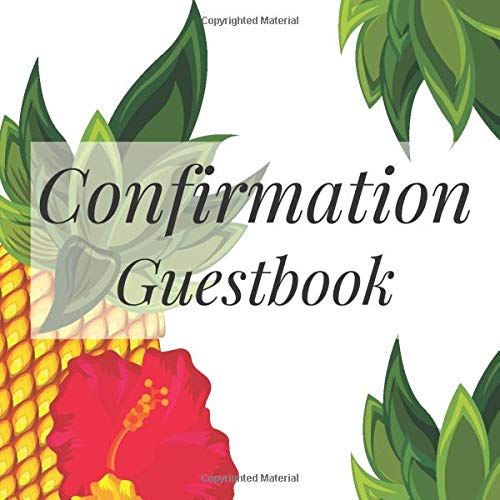 Confirmation Guestbook: Tropical Luau Hawaiian Pineapples - Holy Christian Baptism Celebration Party Guest Signing Sign In Reception Visitor Book, ... Wishes, Photo Milestones Keepsake Ceremony