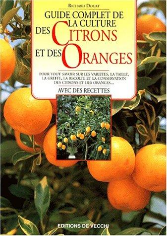 Guide complet de la culture des citrons et des oranges par Richard Douat