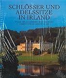 Schlösser und Adelssitze in Irland - Hugh Montgomery-Massingberd, Christopher S. Sykes