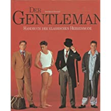 Der Gentleman. Handbuch der klassischen Herrenmode. Art Direction Peter Feierabend. Fotografie Günter Beer.