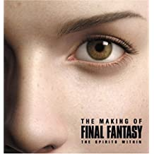 """The Making of """"Final Fantasy"""": The Spirits Within"""