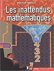 Les inattendus mathématiques : Art, casse-tête, paradoxes, superstitions