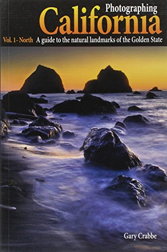 photographing-california-vol-1-north-a-guide-to-the-natural-landmarks-of-the-golden-state