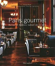 Paris gourmet : Belles et bonnes tables de la ville