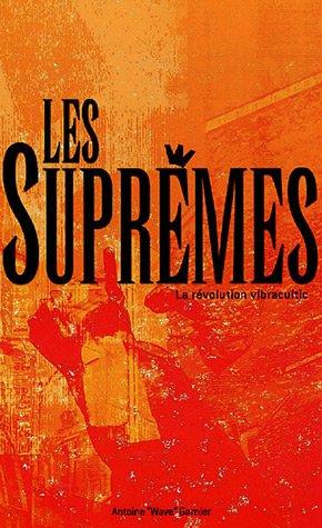 Les Suprêmes, la révolution Vibracultic par Antoine-Wave Garnier