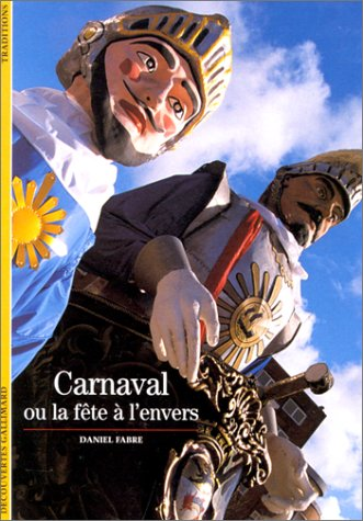 Carnaval : ou La fête à l'envers / Daniel Fabre |