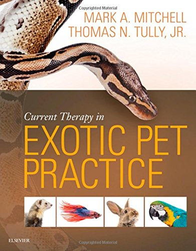 Current Therapy in Exotic Pet Practice, 1e por Mark Mitchell DVM  MS  PhD  DECZM