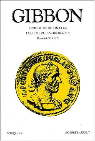 Histoire du déclin et de la chute empire romain tome 1 Rome de 96 a 582