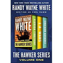 The Hawker Series Volume One: Florida Firefight, L.A. Wars, and Chicago Assault (English Edition)