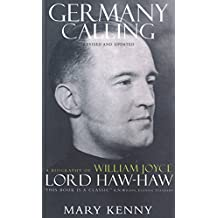 Germany Calling: A Biography of William Joyce by Mary Kenny (27-May-2008) Paperback