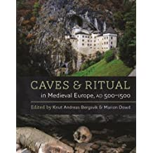 Caves and Ritual in Medieval Europe