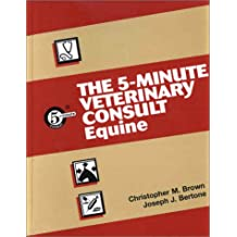 The 5-Minute Veterinary Consult: Equine (5-minute Consult Series)