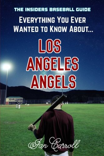 Everything You Ever Wanted to Know About Los Angeles Angels por Mr Ian Carroll