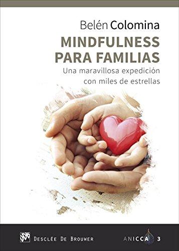 Mindfulness para familias. Una maravillosa expedición con miles de estrellas (ANICCA) por Belén Colomina Sempere