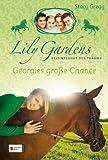 Lily Gardens, Reitinternat der Träume, Band 01: Georgies große Chance