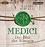 Medici. Das Blut der Königin: Historischer Roman. Die Medici-Reihe 3